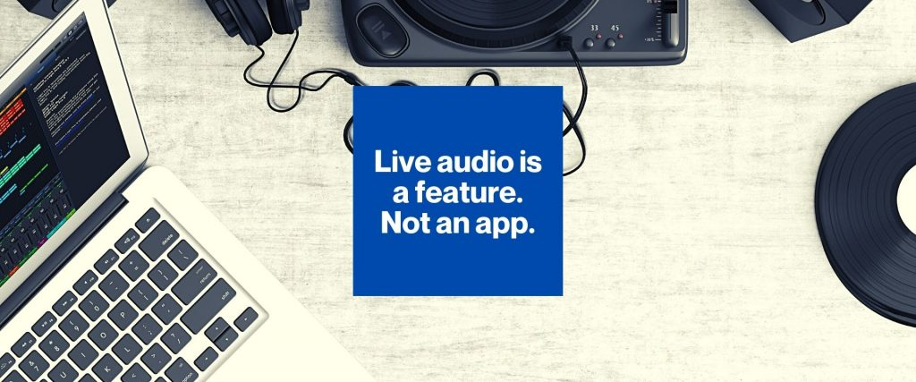 Live audio is not an app