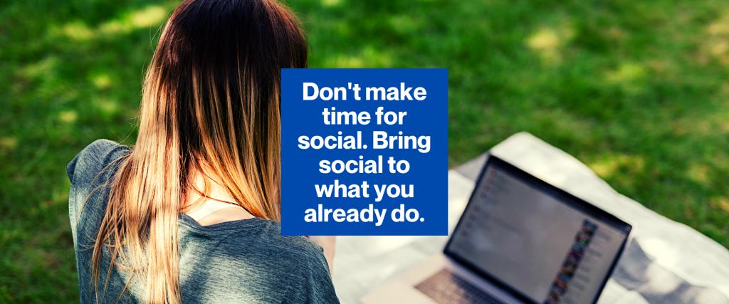 Bring social media into what you already do