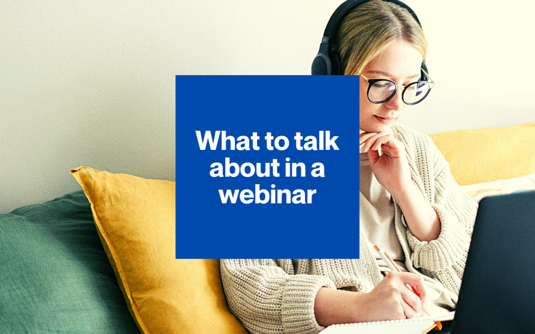 What should you talk about in a webinar?